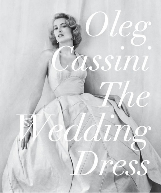 Oleg Cassini The wedding dress - Rizzoli New York